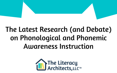 The Latest Research (and Debate) on Phonological and Phonemic Awareness Instruction